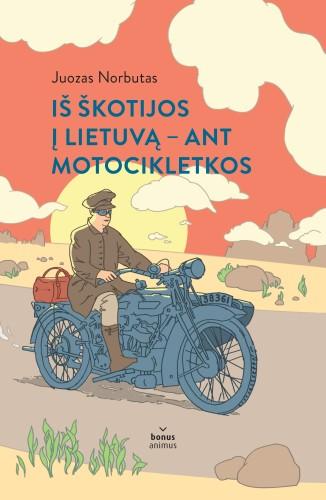 Juozas Norbutas. Iš Škotojos į Lietuvą - ant motocikletkos