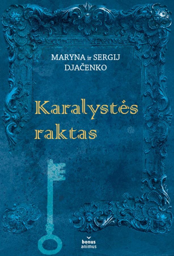 """Maryna ir Sergij Djačenko """"Karalystės raktas"""""""