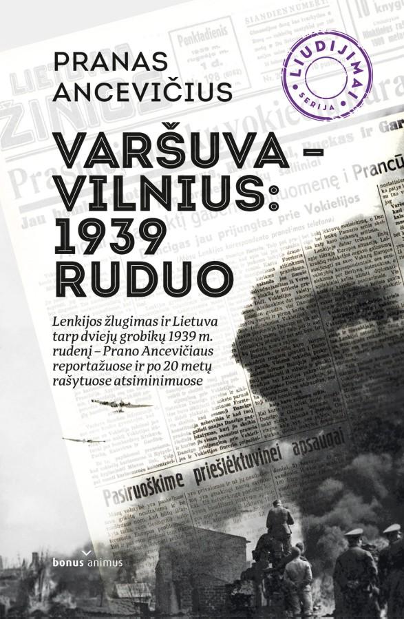 Pranas Ancevičius. Varšuva - Vilnius: 1939 ruduo